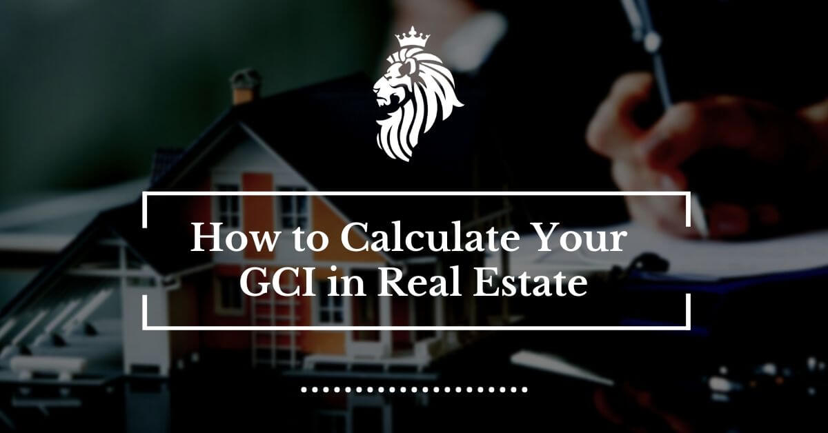 How To Calculate Your Gci In Real Estate Tips To Improve